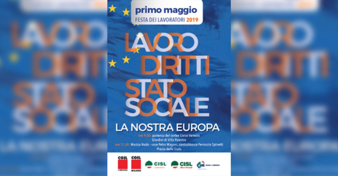 Primo maggio 2019: lavoro, diritti, stato sociale! La nostra Europa!